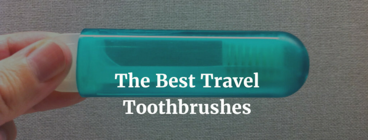 The Best Travel Toothbrush for 2017: Electric vs Manual