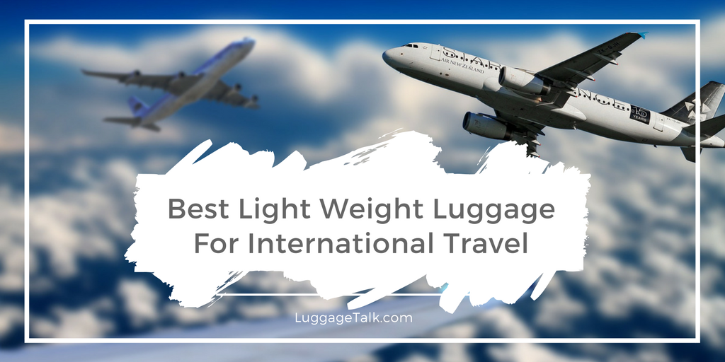 Best Lightweight Luggage For International Travel