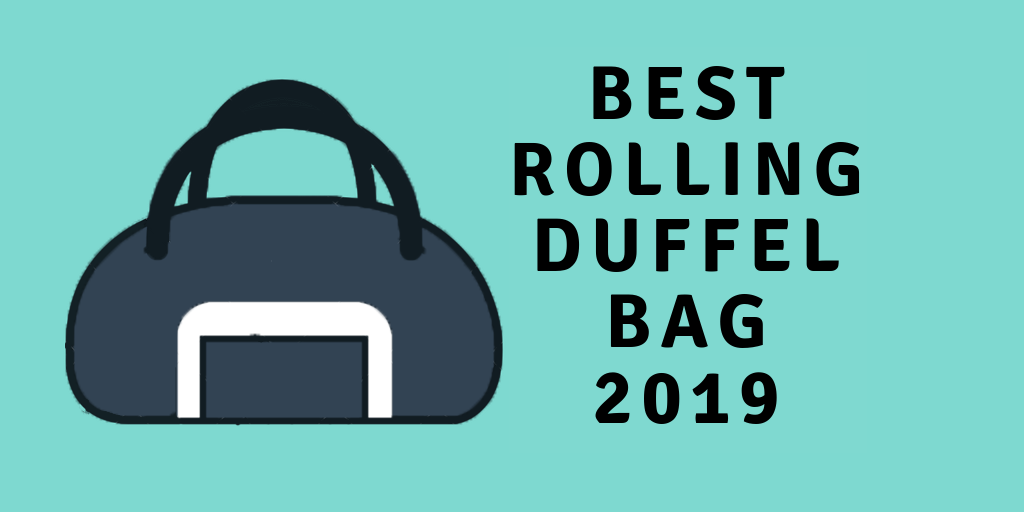 Best-rolling-duffel-bag-2019